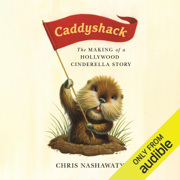 Caddyshack: The Making of a Hollywood Cinderella Story (Unabridged)