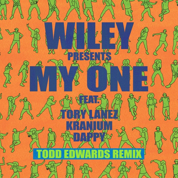 My One (feat. Tory Lanez, Kranium & Dappy) [Todd Edwards Remix] - Single
