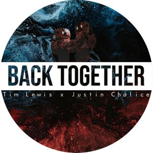 Tim Lewis & Justin Chalice - Back Together
