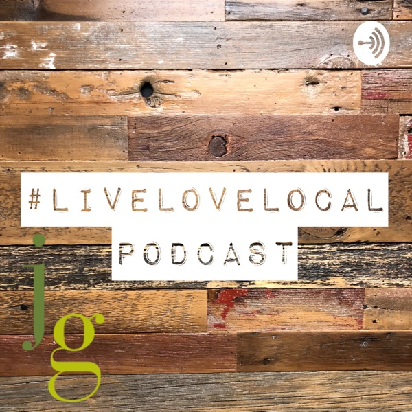 The Live & Love Local Podcast