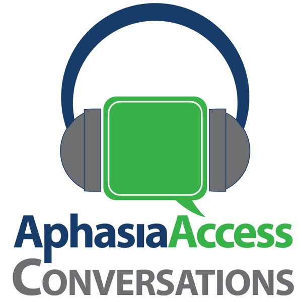 Aphasia Access Conversations - Podcast – Podtail