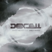 Emily Makis,Dexcell - Ghost Notes