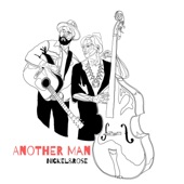 Nickel & Rose - Another Man
