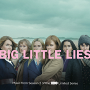 Big Little Lies (Music from Season 2 of the HBO Limited Series) - Various Artists - Various Artists
