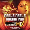 Neele Neele Ambar Par - The Essential Mix