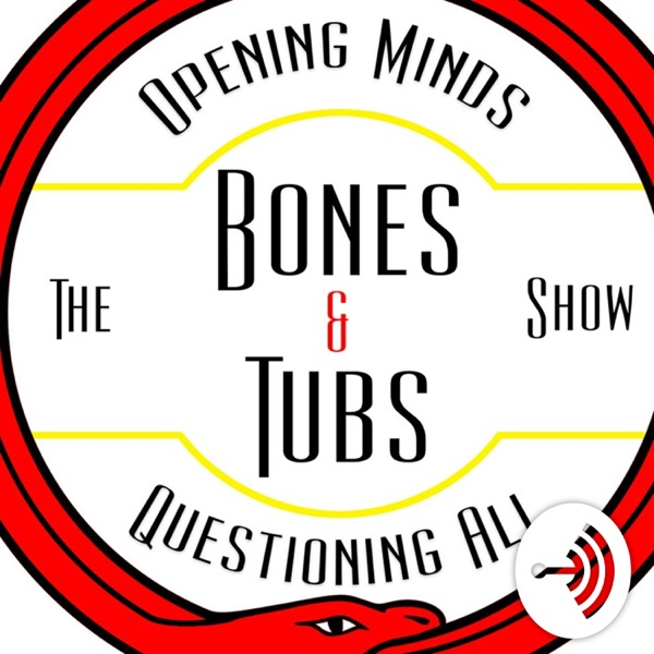 Bones and Tubs Show