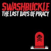 Swashbuckle - The Last Days of Piracy