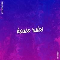 House Rules - SEBASTIAN ALM