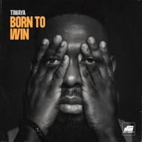 Timaya - Born to Win artwork