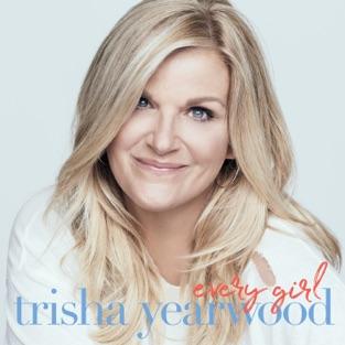 Trisha Yearwood – Every Girl [iTunes Plus AAC M4A]