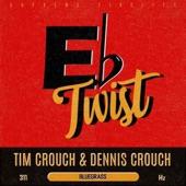 Tim Crouch, Dennis Crouch - E Flat Twist