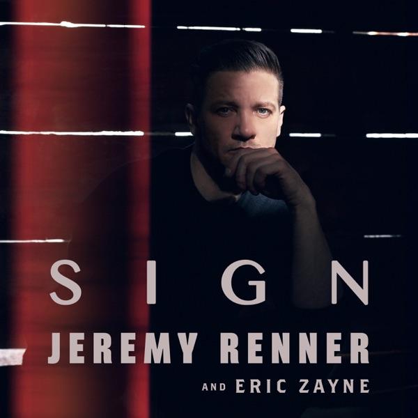Jeremy Renner & Eric Zayne - Sign