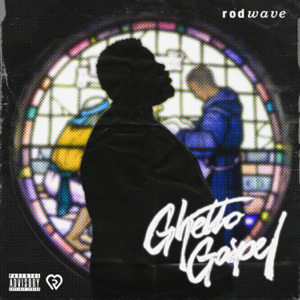 Rod Wave - Ghetto Gospel