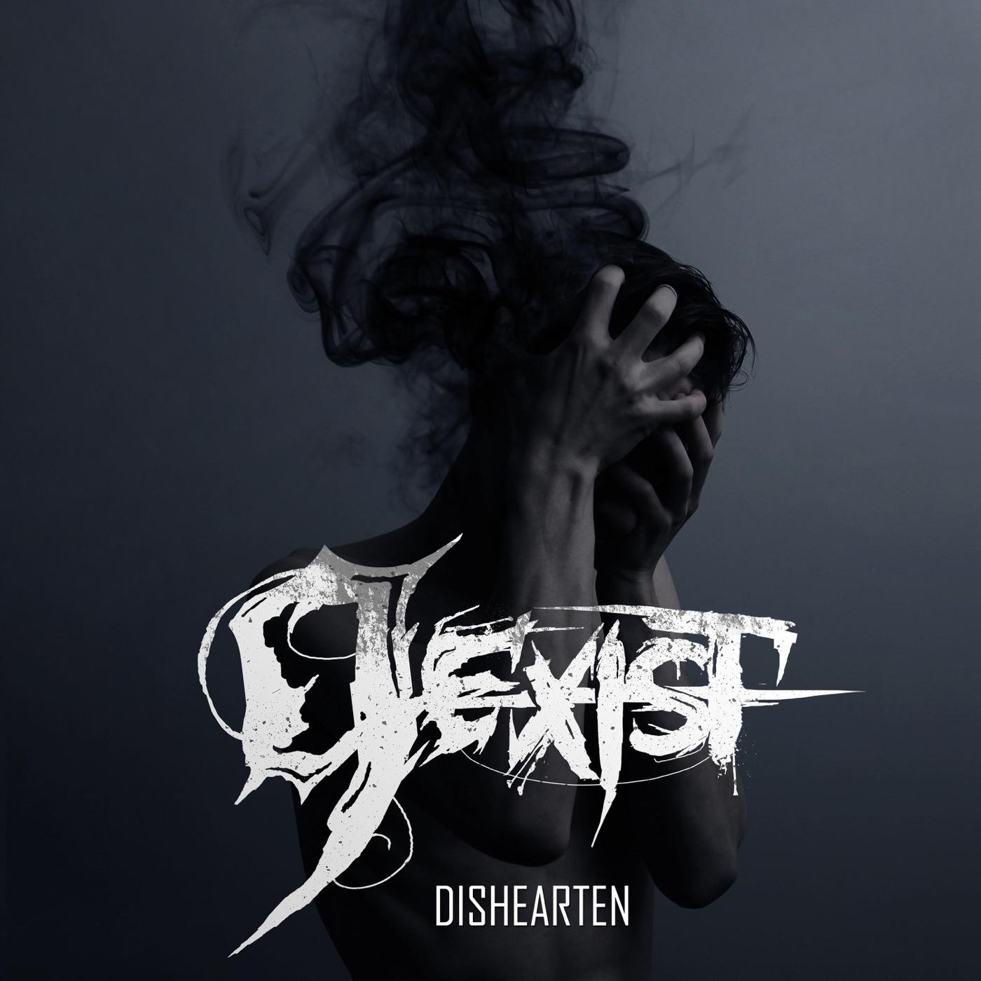 9 Exist - Dishearten [single] (2019)