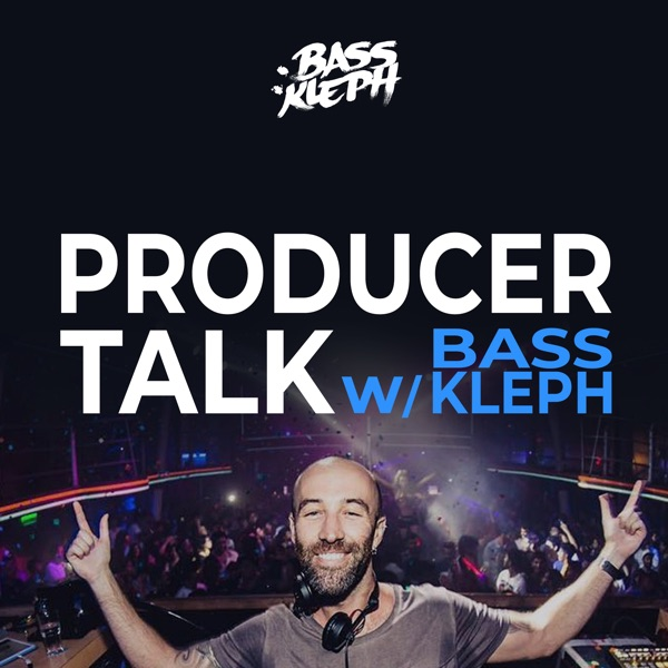 Producer Talk with Bass Kleph
