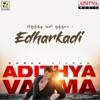 Edharkadi From Adithya Varma Single