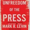 Unfreedom of the Press (Unabridged) AudioBook Download