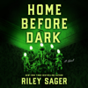 Riley Sager - Home Before Dark: A Novel (Unabridged)  artwork