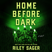 Home Before Dark: A Novel (Unabridged)