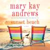 Mary Kay Andrews - Sunset Beach  artwork