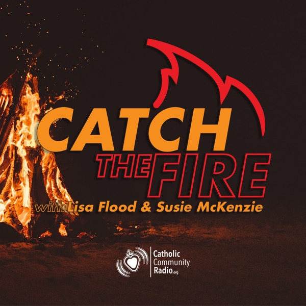 Catch the Fire | Listen Free on Castbox