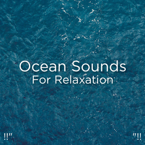 "Ocean Sounds & Ocean Waves For Sleep - !!"" Ocean Sounds for Relaxation ""!!"