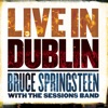 Live In Dublin (Video Album), Bruce Springsteen with the Sessions Band