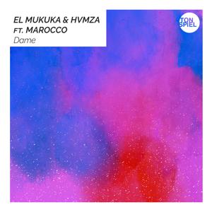El Mukuka & HVMZA - Dame feat. Marocco