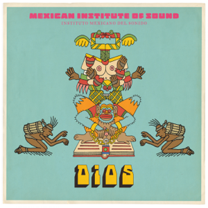 Mexican Institute of Sound - Dios