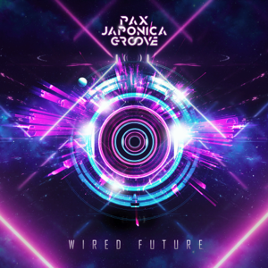 PAX JAPONICA GROOVE - Wired Future