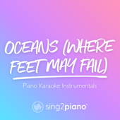 Oceans (Where Feet May Fail) [Shortened] [Originally Performed by Hillsong United] [Piano Karaoke Version]