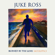 Burned By the Love (Acoustic) - Juke Ross