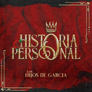 Los Hijos De Garcia - Historia Personal - EP