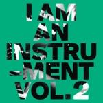 I Am An Instrument - Part II