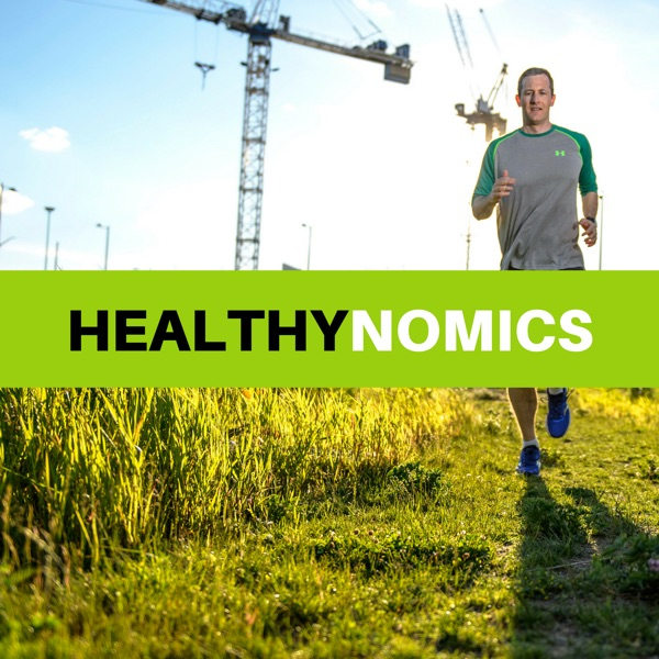 The Healthynomics Podcast: Running Tips, Fitness and Nutrition