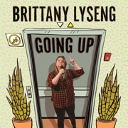 Going Up - Brittany Lyseng - Brittany Lyseng