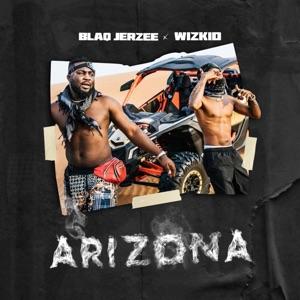 Blaq Jerzee & Wizkid - Arizona