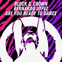 Are You Ready To Dance - BLOCK & CROWN