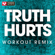 Truth Hurts (Electro Extended Workout Remix) - Power Music Workout