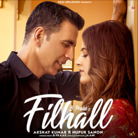 B. Praak - Filhall (feat. Akshay Kumar & Nupur Sanon) - Single
