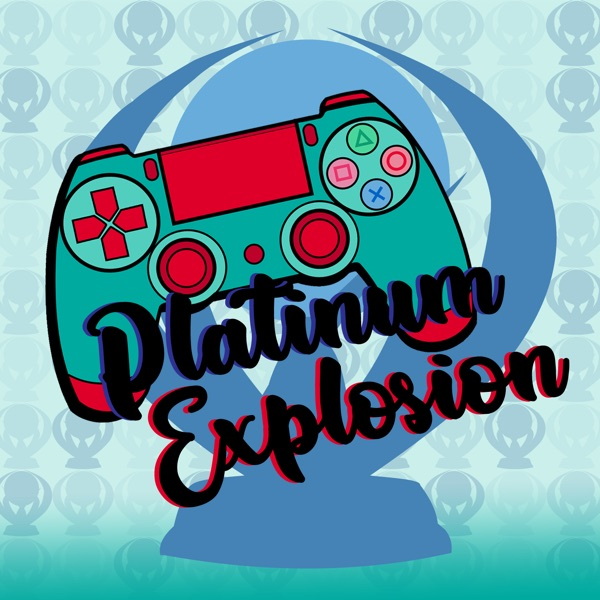 Platinum Explosion: A PlayStation Podcast | Listen Free on