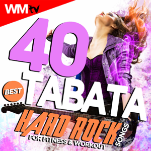 Various Artists - 40 Best Tabata Hard Rock Songs For Fitness & Workout (20 Sec. Work and 10 Sec. Rest Cycles With Vocal Cues / High Intensity Interval Training Compilation for Fitness & Workout)