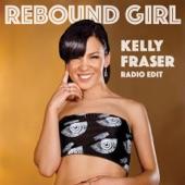 Kelly Fraser - Rebound Girl (Radio Edit)