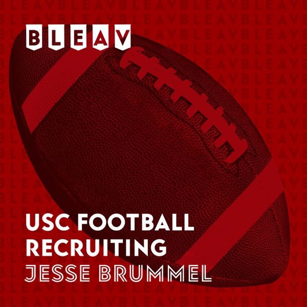 Bleav in USC Football Recruiting with Jesse Brummel