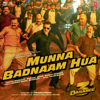 Munna Badnaam Hua From Dabangg 3 - Badshah, Kamaal Khan, Mamta Sharma & Sajid-Wajid mp3