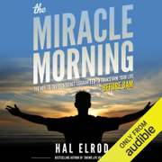 The Miracle Morning: The Not-So-Obvious Secret Guaranteed to Transform Your Life - Before 8AM (Unabridged)