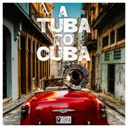 A Tuba to Cuba - Preservation Hall Jazz Band - Preservation Hall Jazz Band
