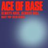 Ace of Base - Always Have, Always Will (Matt Pop 2020 Remix) portada