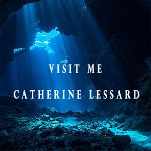 CatherineLessard - Visit Me