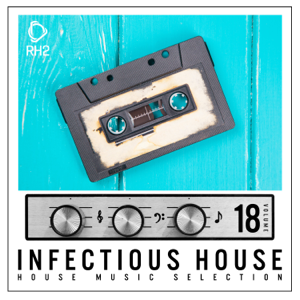 Various Artists - Infectious House, Vol. 18